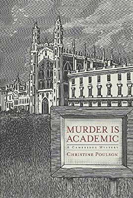 Murder is Academic: A Cambridge Mystery