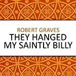They Hanged My Saintly Billy | Robert Graves