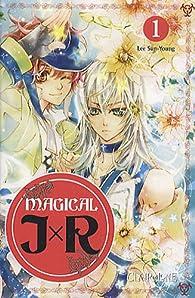 Magical JxR, Tome 1 : par Sun-Young Lee