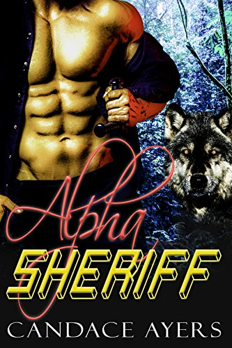 Alpha Sheriff (Half Moon Shifters Book 1) by [Ayers, Candace]