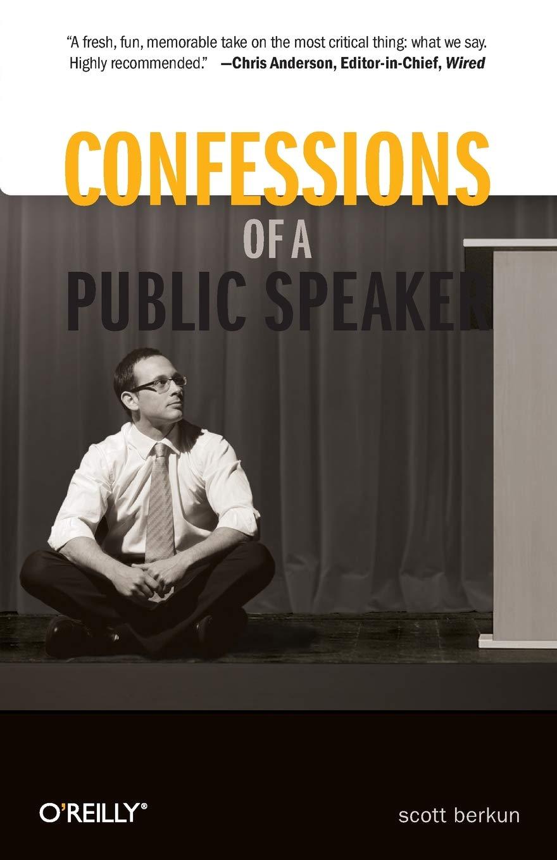 Confessions of a Public Speaker: Scott Berkun: 9781449301958: Amazon