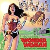 The World According to Wonder Woman (Insight Legends)
