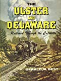 img - for The Ulster And Delaware: Railroad Through The Catskills book / textbook / text book