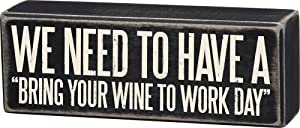 Primitives by Kathy Classic Box Sign, Bring Your Wine