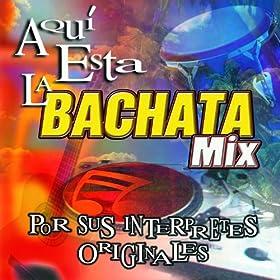 Aqui Esta La Bachata Mix