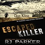 Escaped Killer: True Story of Serial Killer Allan Legere | R J Parker