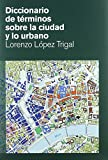img - for Diccionario de terminos sobre la ciudad y lo urbano book / textbook / text book