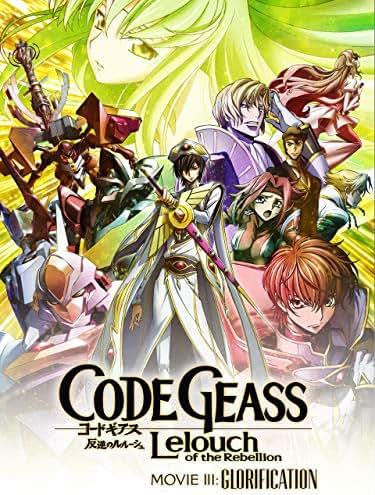 CODE GEASS Lelouch of the Rebellion III -Glorification-
