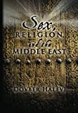 Sex, Religion, and the Middle East, Dovber Halevi, 0615599117