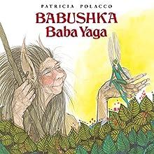 Babushka Baba Yaga Audiobook by Patricia Polacco Narrated by Suzanne Toren