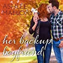 Her Backup Boyfriend: Sorensen Family Series, Book 1 Audiobook by Ashlee Mallory Narrated by Monique Makena