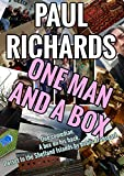 One Man and a Box: One comedian, a box on his back. Dorset to the Shetland Islands by public transport. A true story.