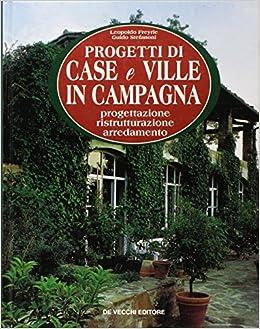 Progetti Di Case E Ville In Campagna Leopoldo Stefanoni Guido