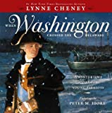 download ebook when washington crossed the delaware: a wintertime story for young patriots pdf epub