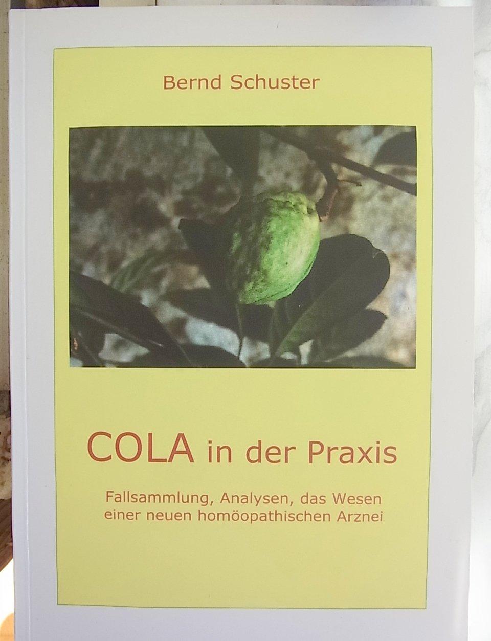 cola-in-der-praxis-fallsammlung-analysen-das-wesen-einer-neuen-homopathischen-arznei