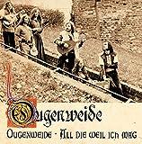 Ougenweide/All die Weil Ich Mag