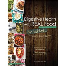 By Aglaee Jacob - Digestive Health with REAL Food: The Cookbook
