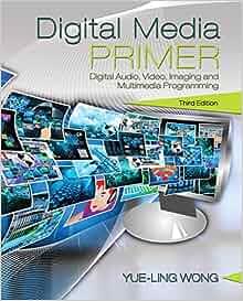 Digital media primer yue-ling wong