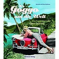 Im Goggo um die Welt: Eine Traumreise in den 50er-Jahren