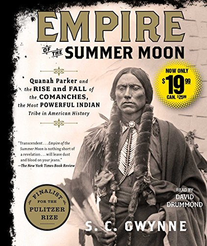 Empire of the Summer Moon: Quanah Parker and the Rise and Fall of the Comanches, the Most Powerful Indian Tribe in American History (The Half King French And Indian War)