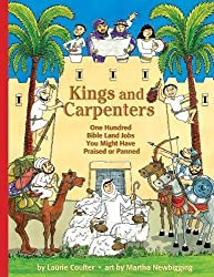 Kings and Carpenters: 100 Bible Land Jobs You Might Have Praised or Panned (Jobs in History)