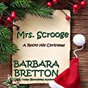 Mrs. Scrooge: A Rocky Hill Christmas Audiobook by Barbara Bretton Narrated by Christa G. Lewis