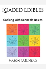 Loaded Edibles: Cooking with Cannabis Basics Paperback