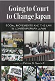 img - for Going to Court to Change Japan: Social Movements and the Law in Contemporary Japan (Michigan Monograph Series in Japanese Studies) book / textbook / text book