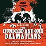 The Hundred And One Dalmatians (BBC Children's Classics) | Dodie Smith