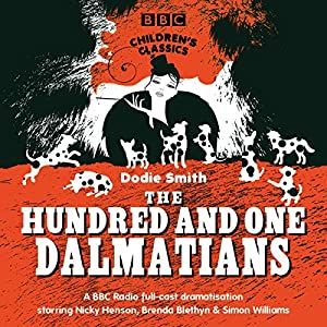 The Hundred And One Dalmatians (BBC Children's Classics) Hörspiel