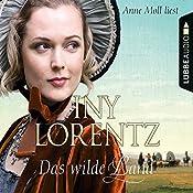 Das wilde Land (Die Auswanderer 3) | Iny Lorentz