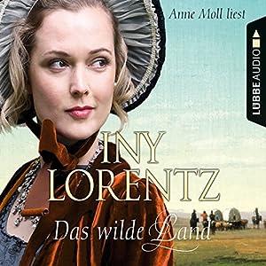Das wilde Land (Die Auswanderer 3) Audiobook