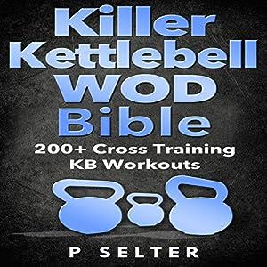 Killer Kettlebell WOD Bible Audiobook