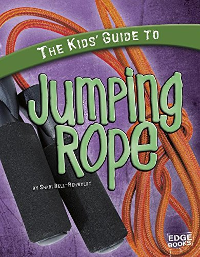 The Kids' Guide to Jumping Rope (Kids' Guides)