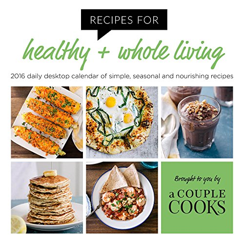 2016 Recipes for Healthy & Whole Living Desktop Calendar