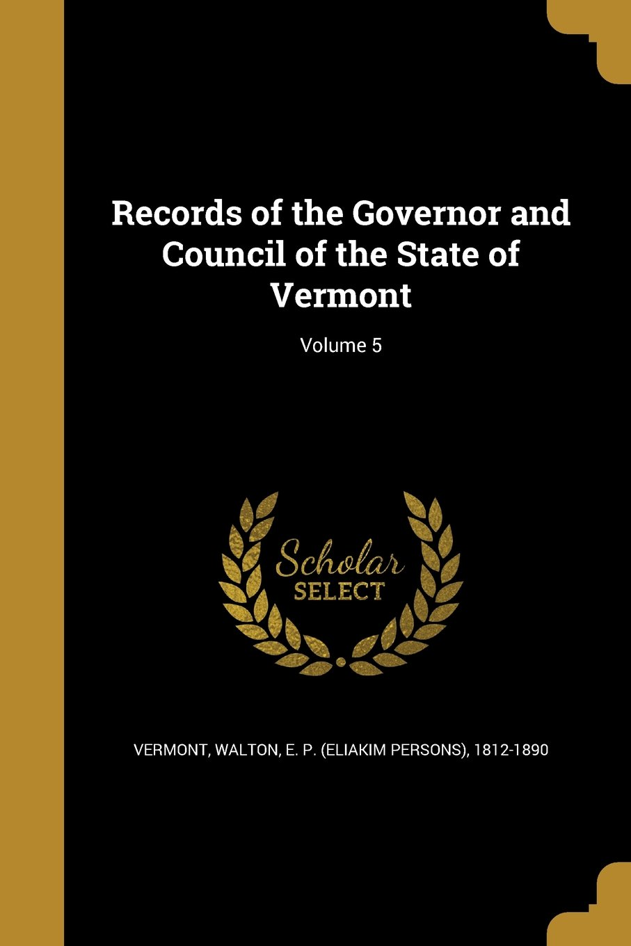 Records of the Governor and Council of the State of Vermont; Volume 5 pdf epub