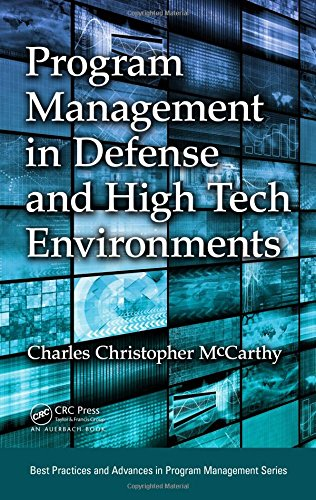 Program Management in Defense and High Tech Environments (Best Practices in Portfolio, Program, and Project Management) (Best Leadership Development Programs)