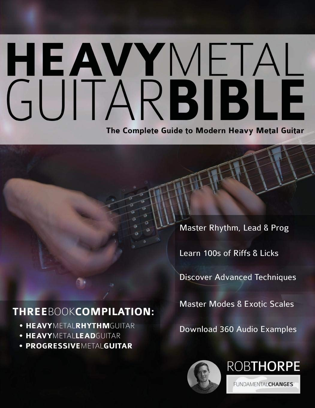 The Heavy Metal Guitar Bible  The Complete Guide To Modern Heavy Metal Guitar