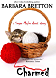 Charmed: A Sugar Maple short story (The Sugar Maple Chronicles)