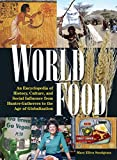 img - for World Food: An Encyclopedia of History, Culture and Social Influence from Hunter Gatherers to the Age of Globalization book / textbook / text book