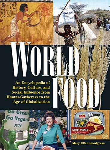 World-Food-An-Encyclopedia-of-History-Culture-and-Social-Influence-from-Hunter-Gatherers-to-the-Age-of-Globalization