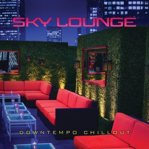 Sky Lounge: Downtempo Chillout by Green Hill (Sky Lounge)