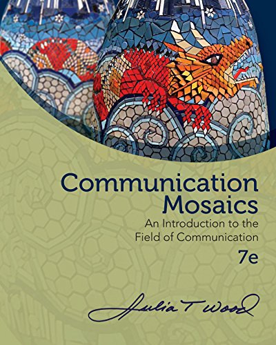 Download Wood's Communication Mosaics: An Introduction to the Field of Communication, 7th Edition plus 6-months instant access to CourseMate with SpeechBuilder ExpressTM 3.0 and InfoTrac®. Pdf