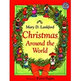 Christmas Around the World by Mary D. Lankford...