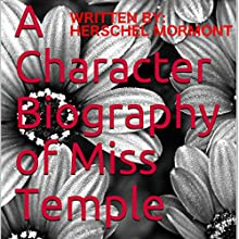 A Character Biography of Miss Temple Audiobook by Herschel Mormont Narrated by Miranda Webster