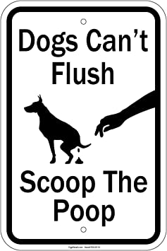 """Dogs Can/'t Flush Scoop The Poop Sign 12/"""" x 18/"""" Heavy Gauge Aluminum Signs"""