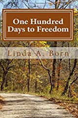 One Hundred Days to Freedom: Release from the Self-Condemnation of Overweight Paperback