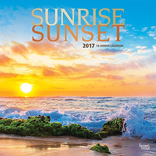 Sunrise Sunset 2017 Wall Calendar