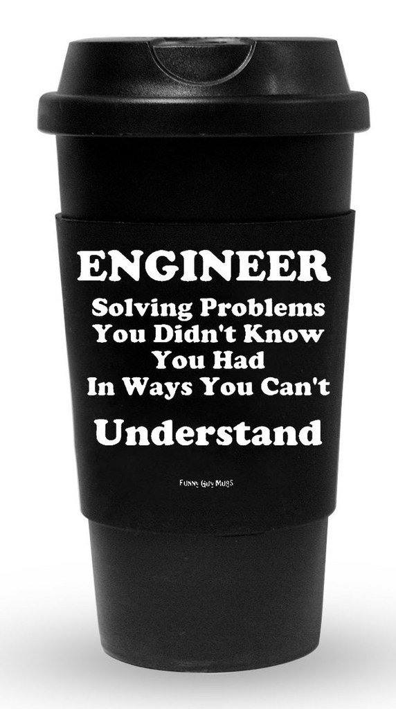 Funny Guy Mugs Engineer Solving Problems You Didn't Know You Had In Ways You Can't Understand Travel Tumbler With Removable Insulated Silicone Sleeve, Black, 16-Ounce