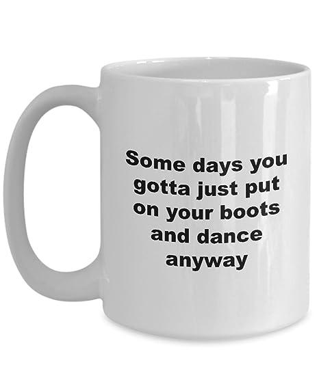 Amazon.com: Algunos días poner en su botas Dance Anyway ...